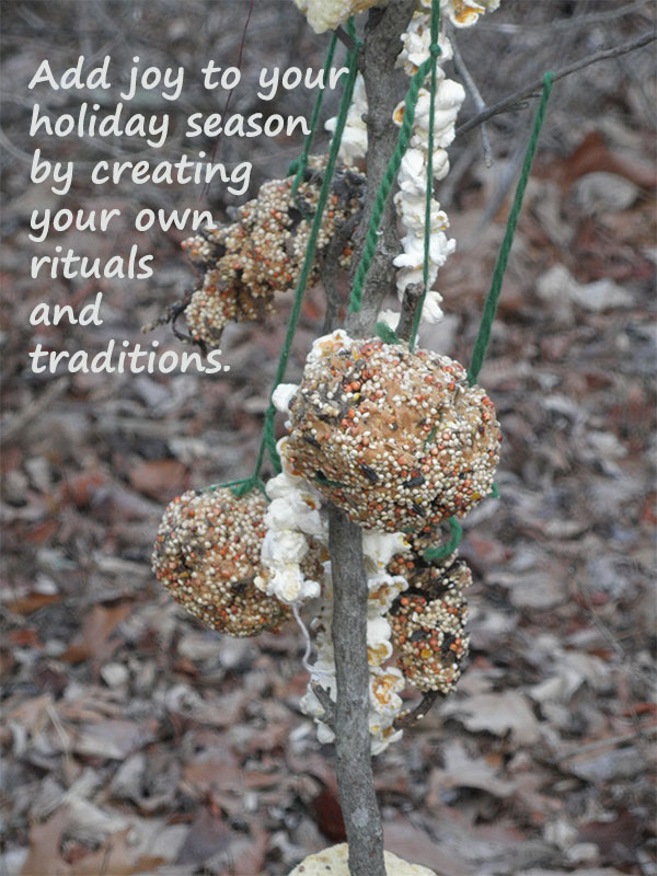 Create Your Own Rituals and Traditions this Holiday Season and Add Joy